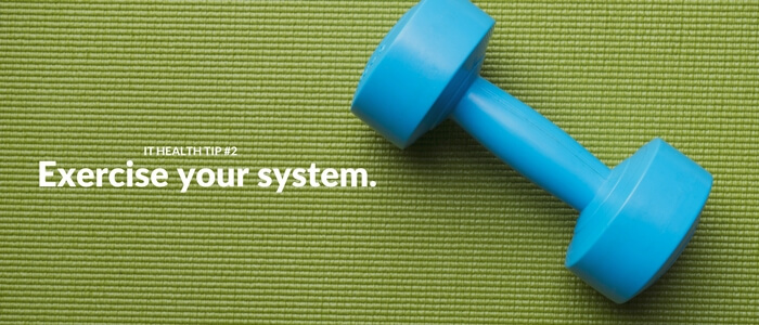 Exercise your system