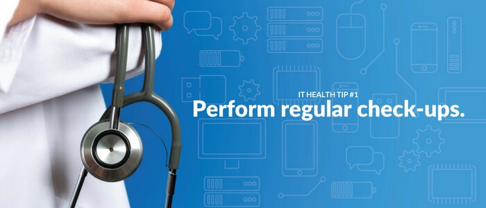 Perform regular check ups