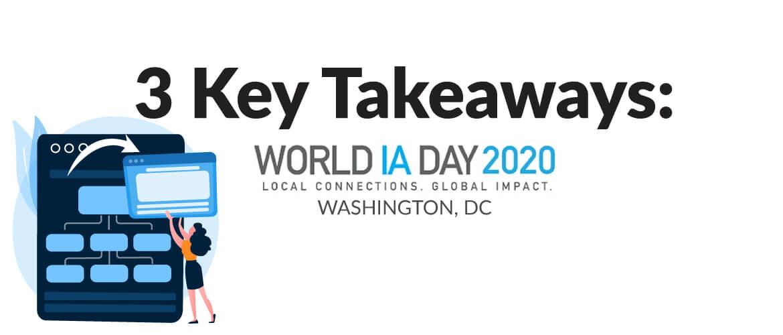 3 Key Takeaways: World IA Day 2020